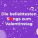 Die beliebtesten Songs zum Valentinstag