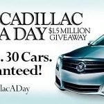 Es gibt immer noch Einen-Cadillac-pro-Tag im November zu gewinnen!